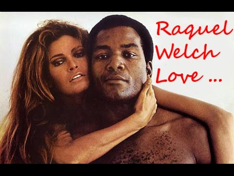 About Raquel Welch  Love...