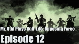 Mr. Odd Plays Half-Life: Opposing Force - Episode 12 - NIGHT VISION EPISODE