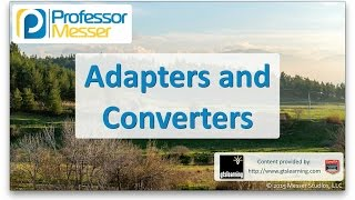 Adapters and Converters - CompTIA A+ 220-901 - 1.11