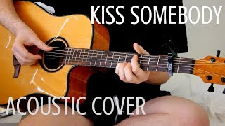 Kiss Somebody Morgan Evans Acoustic Cover