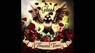 Gilead – Skudrinka (Thousand Times 2015)