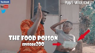 FOOD POISON episode 200 (PRAIZE VICTOR COMEDY)