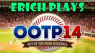 Erich Plays - Out Of The Park Baseball 14