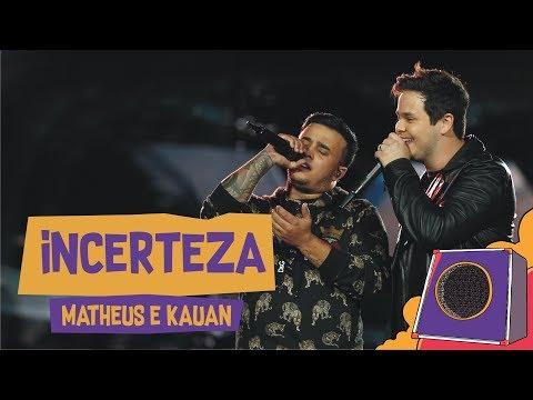 Incerteza - Matheus e Kauan - VillaMix Goiânia 2018 Ao vivo