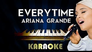 Everytime - Ariana Grande | Piano Karaoke Version Instrumental Lyrics Cover Sing Along