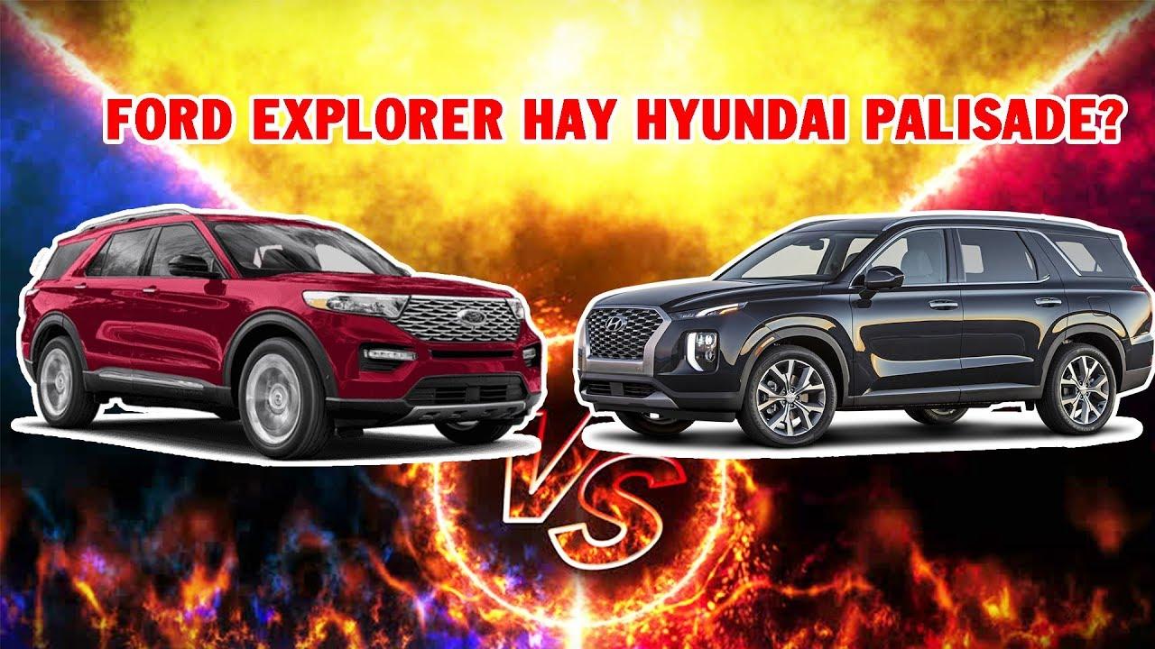 SUV trên 2 tỷ, chọn Hyundai Palisade hay Ford Explorer? - So sánh nhanh
