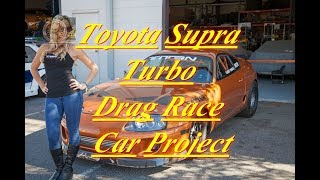 🚗 NEW Build Diaries In 2018 HD 🚗 Toyota Supra Turbo Drag Race Car Project *VCS*