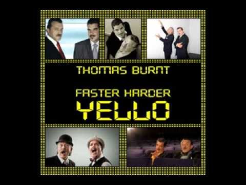 Thomas Burnt - Faster Harder YELLO