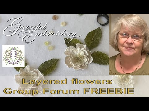 June 2020 Group Forum freebie - lets layer machine embroidered flowers