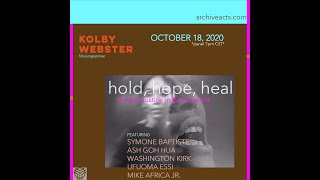 Archive Acts Presents Kolby Webster's Film Program  Hold, Hope, Heal  Spatial Justice in Black Space