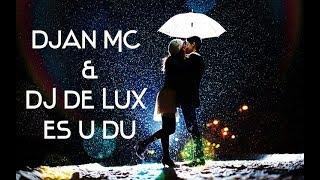 Djan MC & DJ De Lux - Es u Du/Ես ու Դու [NEW 2017] Resimi