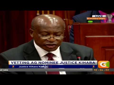 Vetting of Ag Nominee Justice Paul Kihara before the National Assembly committee