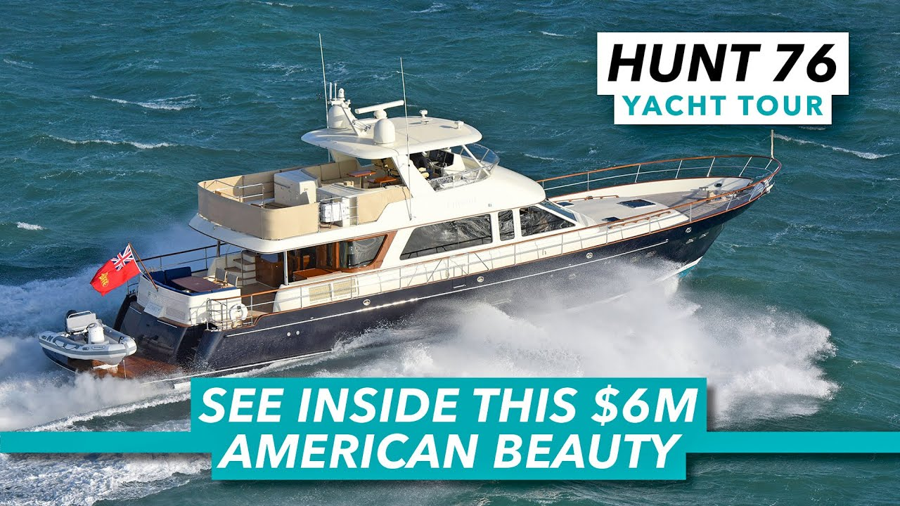 See inside this 3,800hp American beauty | Hunt Ocean 76 yacht tour | Motor Boat & Yachting