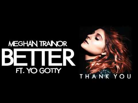 Meghan Trainor - Better ft. Yo Gotti (Audio)