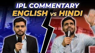 IPL Commentary - English VS Hindi