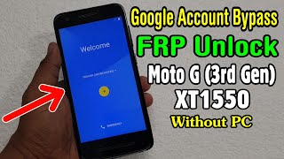motorola Moto G (3rd Gen) XT1550 FRP Unlock or Google Account Bypass Easy Trick Without PC