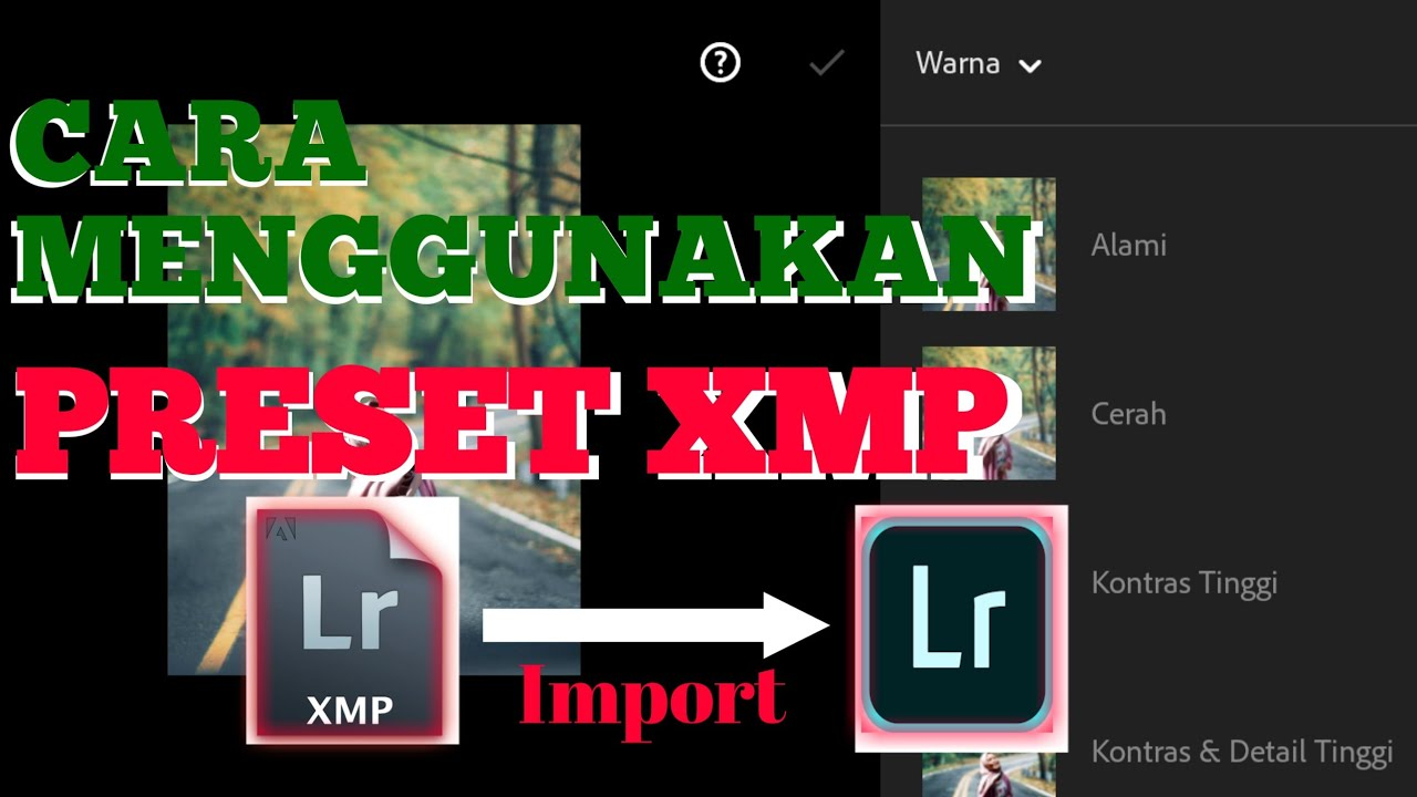 Cara Import Preset XMP Lightroom Android dengan mudah dan ...
