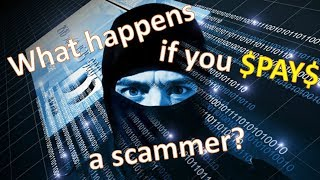 What happens if you pay a scammer?