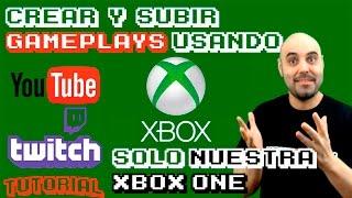 Tutorial: Grabar, editar, subir nuestros gameplays a youtube y twitch desde Xbox One