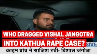 Was tortured, forced to admit to rape, murder charges in Kathua case: Vishal Jangotra