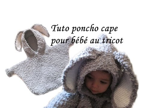 tuto poncho cape a capuche lapin pour bebe au tricot tutorial hooded poncho knitted baby rabbit. Black Bedroom Furniture Sets. Home Design Ideas
