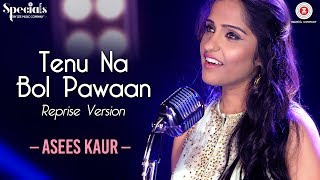 tenu-na-bol-pawaan-reprise-version-asees-kaur-amjad-nadeem-specials-by-zee-music-co