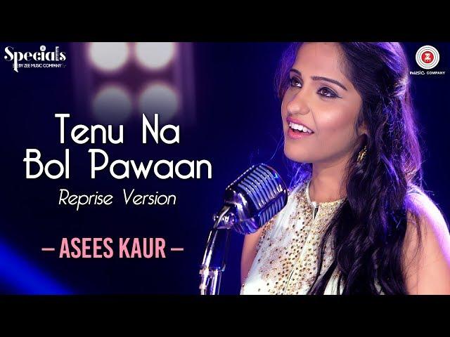 Tenu Na Bol Pawaan Reprise Version | Asees Kaur | Amjad Nadeem | Specials by Zee Music Co.