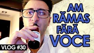 AM RĂMAS FĂRĂ VOCE (Vlog #30)