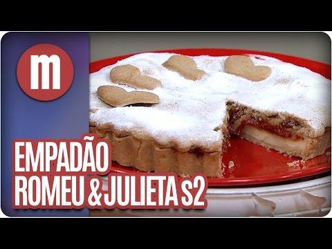 Empadão Romeu & Julieta - Mulheres  (10/06/16)