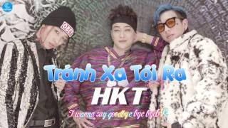 Tránh Xa Tôi Ra - HKT [Audio Offical]