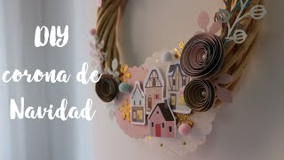 Do It Yourself corona de Navidad tutorial  Scrapbooking