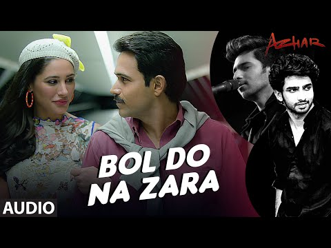 BOL DO NA ZARA Full Song | Azhar | Emraan Hashmi,...