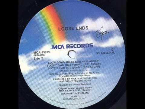 Loose Ends - Slow Down (Dub Mix)
