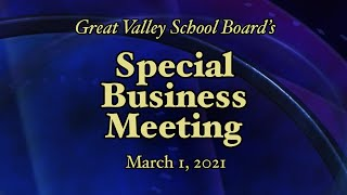 Great Valley School District Board Meeting - March 1, 2021 at 7:30 PM