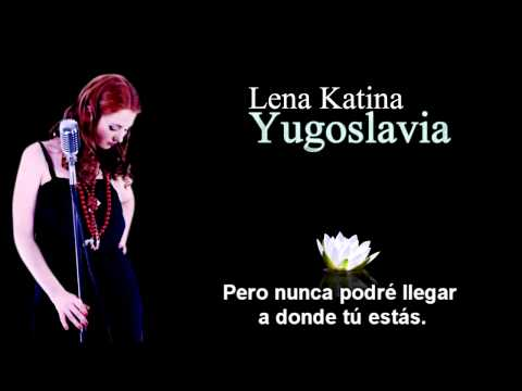 Lena Katina - Yugoslavia (Español)