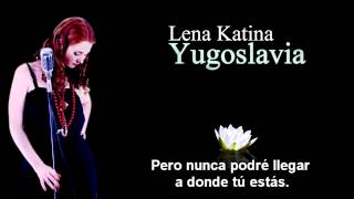 Download Lena Katina - Yugoslavia (Español) Mp3 and Videos