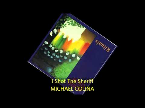 Michael Colina - I SHOT THE SHERIFF