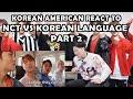 NCT VS KOREAN LANGUAGE PART 2 KOREAN AMERICAN REACTION