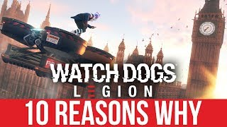 WATCH DOGS LEGION - 10 Reasons Why I'm Excited