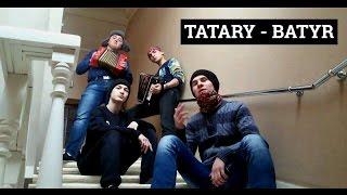 TATARY - BATYR (Ответ на клип TATARKA - ALTYN)