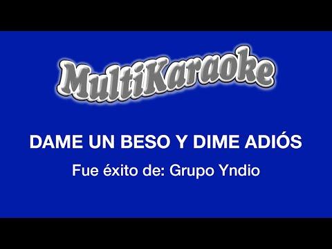 Multi Karaoke - Dame Un Beso Y Dime Adios