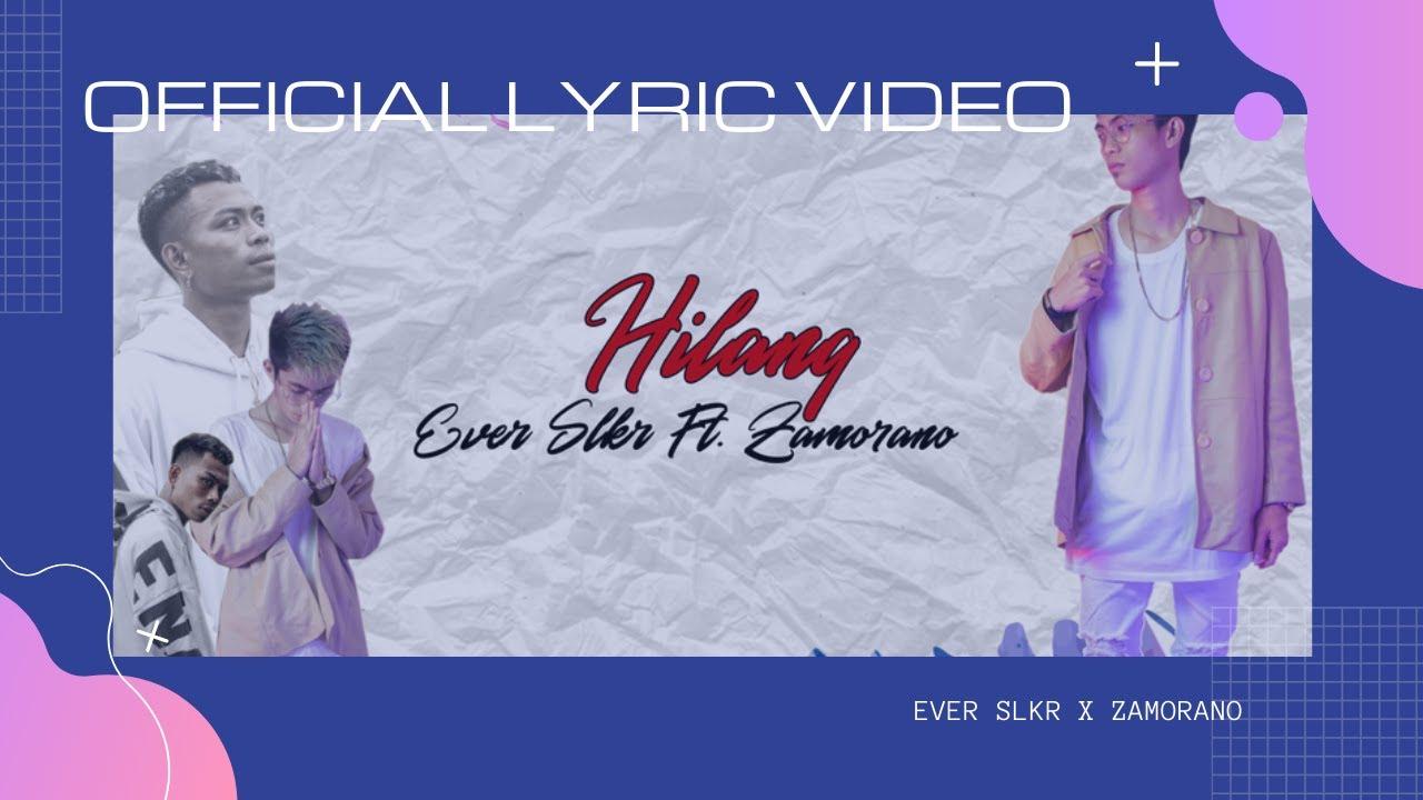 Ever Slkr - Hilang Ft. Zamorano ( Official Lyric Video )