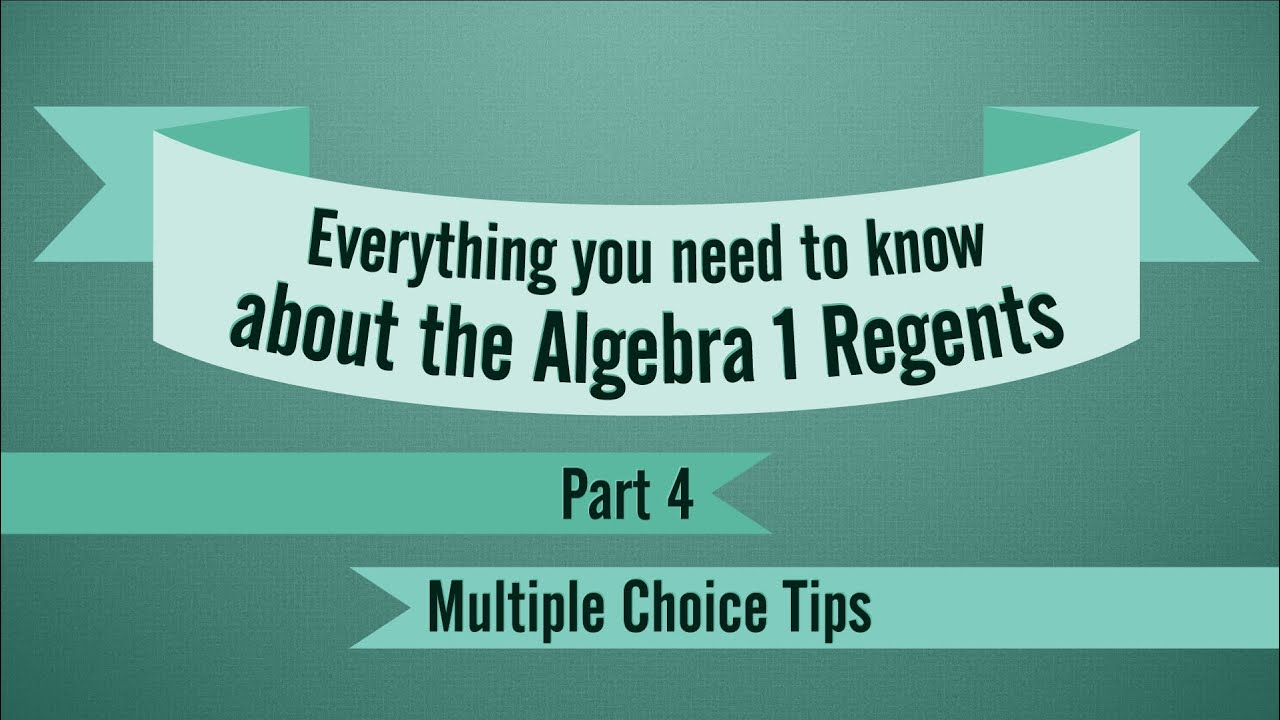 Algebra 1 Regents Review, Part 4: Multiple Choice Tips - YouTube