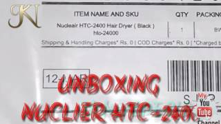 Unboxing || Hair dry || Nucleair HTC-2400 Hair Dryer on snapdeal product