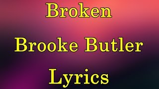 Broken - Brooke Butler Lyrics