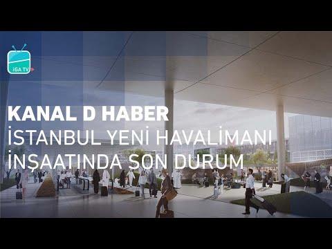 Kanal D Haber - İstanbul Yeni Havalimanı İnşaatında Son Durum
