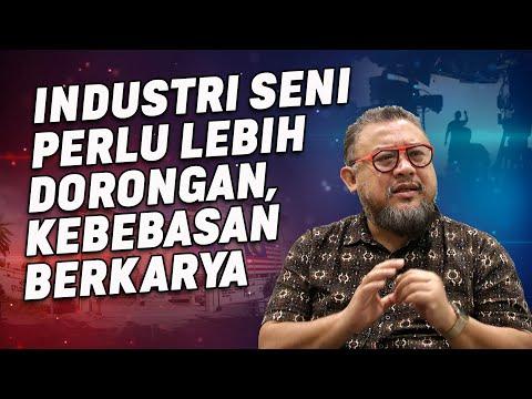Industri Seni Perlu Lebih Dorongan, Kebebasan Berkarya - Afdlin Shauki