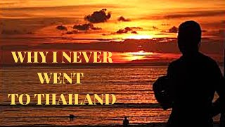 Why I NEVER went to Thailand V454