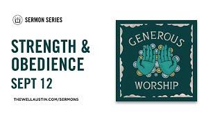Generous Worship - Strength & Obedience