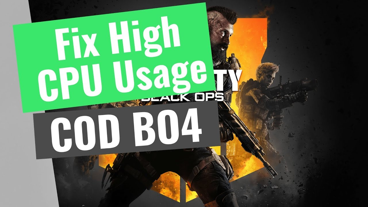 Call of Duty: Black Ops 4 Blackout - How to Fix the CPU usage